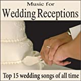Music for Wedding Receptions: Top 15 Wedding Songs of all Time, Wedding Music, Wedding Dinner