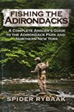 Fishing the Adirondacks: A Complete Angler s Guide to the Adirondack Park and Northern New York