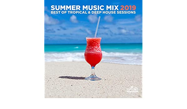 SUMMER MUSIC MIX 2019 BEST OF TROPICAL & DEEP HOUSE SESSIONS