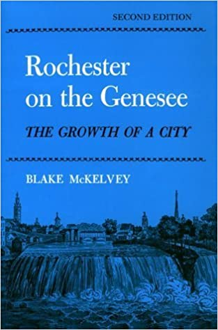 Rochester on the Genessee: The Growth of a City (New York Classics) by Blake McKelvey (1993-08-01)