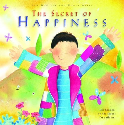 The Secret of Happiness: The Sermon on the Mount for Children