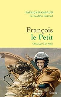 François le Petit : chronique d'un règne, Rambaud, Patrick