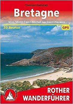 Bretagne: Vom Mont-Saint-Michel bis Saint-Nazaire. 50 Touren. Mit GPS-Tracks