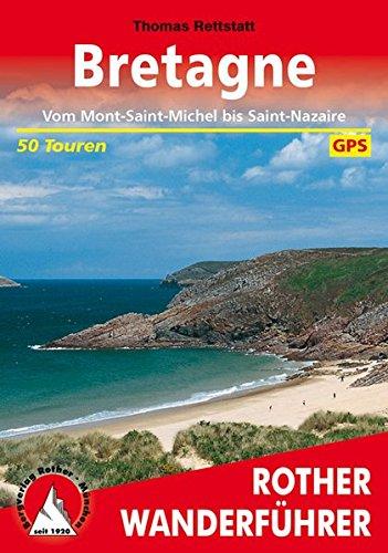 Bretagne: Vom Mont-Saint-Michel bis Saint-Nazaire. 50 Touren. Mit GPS-Tracks (Rother Wanderführer)