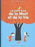 """Afficher """"Le petit livre de la mort et de la vie"""""""