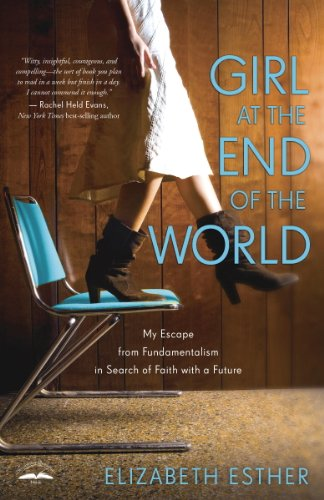 Girl at the End of the World: My Escape from Fundamentalism in Search of Faith with a Future cover