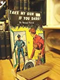 img - for Take My Gun If You Dare! book / textbook / text book