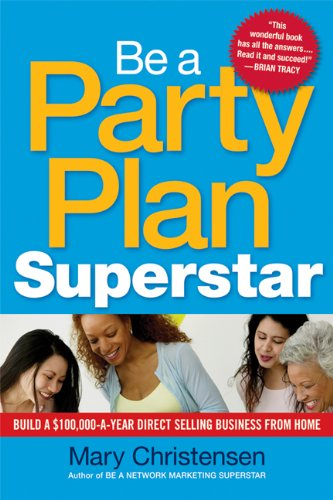 Be a Party Plan Superstar: Build a $100,000-a-Year Direct Selling Business from Home (Direct Sales For Dummies compare prices)
