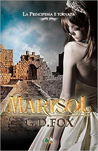 G. D. Fox - La Principessa dalle Ali d'Argento Vol. 2 - Marisol (2016)