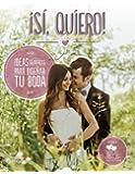 ¡Sí, quiero!: Ideas geniales para diseñar tu boda ((Fuera de colección))