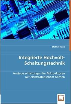 Book Integrierte Hochvolt-Schaltungstechnik: Ansteuerschaltungen für Mikroaktoren mit elektrostatischem Antrieb