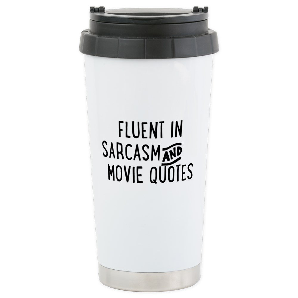 CafePress - Fluent in Sarcasm and Movie Quotes Travel Mug - Stainless Steel Travel Mug, Insulated 16 oz. Coffee Tumbler