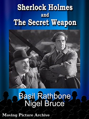 Sherlock Holmes and The Secret Weapon - 1943