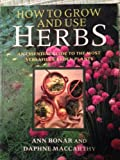 Amazon / Brand: Ward Lock Ltd: How to Grow and Use Herbs An Essential Guide to the Most Versatile Garden Plants (Ann Bonar) (Daphne Maccarthy)