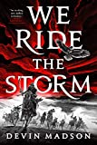 We Ride the Storm (The Reborn Empire (1))