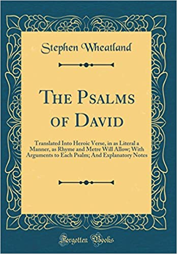 The Psalms Of David Translated Into Heroic Verse In As Literal A