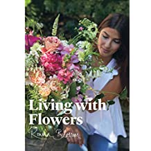 Living with Flowers: Blooms & Bouquets for the Home