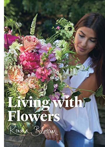 (Living with Flowers: Blooms & Bouquets for the Home)