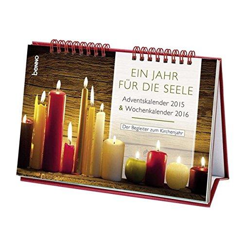 Ein Jahr für die Seele 2015/2016: Adventskalender 2015 & Wochenkalender 2016