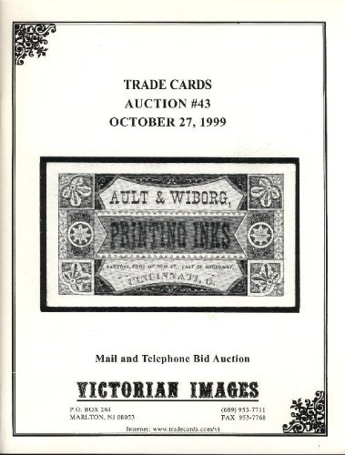 Victorian Images Trade Cards, Auction #43, October, 27 1999