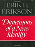 Dimensions of a New Identity, Erik H. Erikson, 0393009238