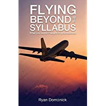 Flying Beyond the Syllabus: What You Weren't Taught in Groundschool
