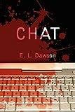Chat, E. L. Dawson, 1462603920