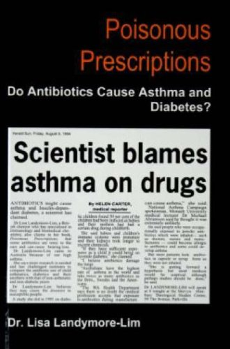 Download Poisonous Prescriptions: Do Antibiotics Cause Asthma and Diabetes? PDF