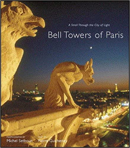 Book Bell Towers of Paris: A Stroll through the City of Light