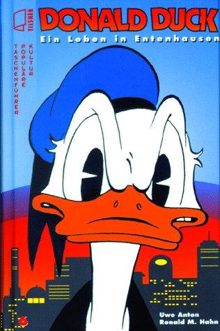 Donald Duck. Ein Leben in Entenhausen Gebundenes Buch – Oktober 1999 Uwe Anton Ronald M. Hahn Thomas Tilsner Verlag 3910079555