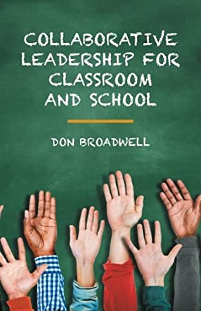Collaborative Leadership for Classroom and School