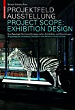 img - for Projektfeld Ausstellung / Project Scope: Exhibition Design (English and German Edition) book / textbook / text book