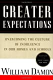Greater Expectations, William Damon, 0684825058