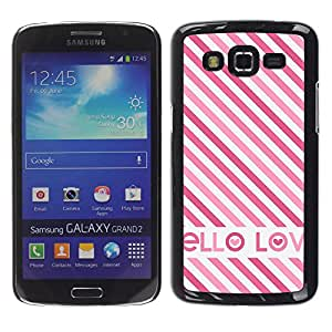 For Samsung Galaxy Grand 2 II / SM-G7102 / SM-G7105 Case , Love British Pink White Text Stripes - Diseño Patrón Teléfono Caso Cubierta Case Bumper Duro Protección Case Cover Funda