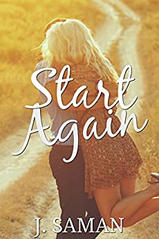 Start Again: A Contemporary Romance Novel (Start Again Series #1) by [Saman, J.]