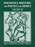 Mnemonics Rhetoric and Poetics for Medics, Robert L. Bloomfield and Carolyn F. Pedley, 0961224266