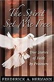 The Spirit Set Me Free, Frederick A. Hermann, 0809142872