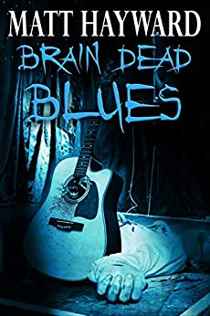 Brain Dead Blues by [Hayward, Matt]