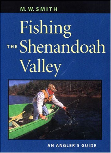 Fishing The Shenandoah Valley  An Anglers Guide