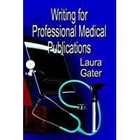 Writing for Professional Medical Publications