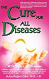 img - for The Cure for All Diseases: With Many Case Histories book / textbook / text book