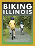 Biking Illinois (Trails Books Guide)