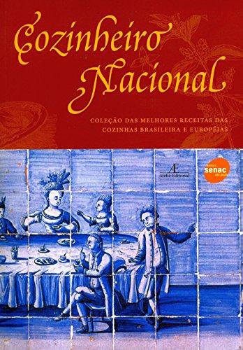 O Cozinheiro Nacional - Coleção das Melhores Receitas das Cozinhas Brasileira e Européias