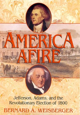 Read Online America Afire: Jefferson, Adams, and the Revolutionary Election of 1800 PDF