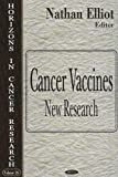 Cancer Vaccine : New Research, Elliot, Nathan, 1594549680