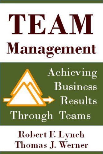 Team Management: Achieving Business Results Through Teams