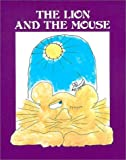 The Lion and the Mouse, Aesop, 0893754676