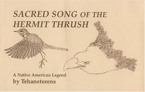 Sacred Song of the Hermit Thrush: A Native American Legend