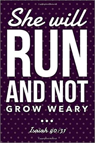she will run and not grow weary isaiah 40 31 healthy habits