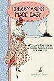 Dressmaking Made Easy (Vintage Notions Sewing Series) (Volume 1)